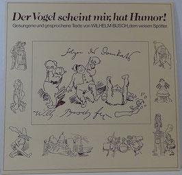 Der Vogel scheint mir, hat Humor! -Vinyl-LP- Texte von Wilhelm Busch 66.22400