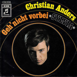 "Christian Anders - Geh' nicht vorbei / Sylvia -7""Vinyl- EMI Columbia 1 C006-28 043"