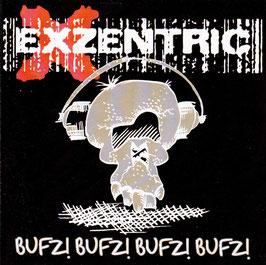 Exzentric - Bufz! Bufz! Bufz! Bufz! -CD-