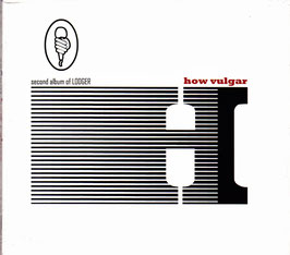 Lodger - How Vulgar -CD- NEU/ OVP