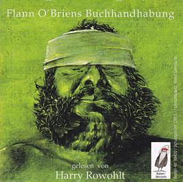 Harry Rowohlt liest Flann O'Briens Buchhandhabung -CD- Hörbuch