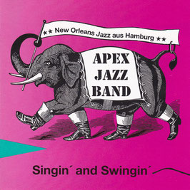 Apex Jazz Band - Singin´ and Swingin´ -CD- New Orleans Jazz aus Hamburg