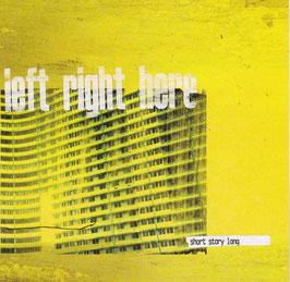 Left Right Here - Short Story Long -CD- Emo