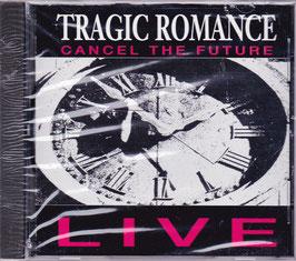 Tragic Romance - Cancel The Future Live -CD- NEU/ OVP