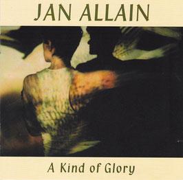 Jan Allain - A Kind Of Glory -CD-