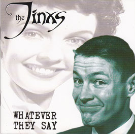 The Jinxs - Whatever They Say -CD