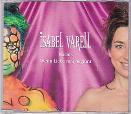 Isabel Varell - Nachts / Wenn Liebe Neu Beginnt -MaxiCD- NEU / OVP