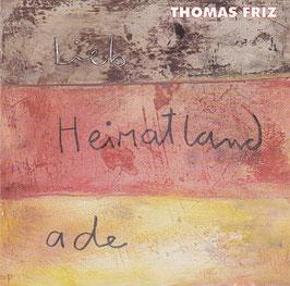 Thomas Friz - Lieb Heimatland, ade -CD- Zupfgeigenhansel