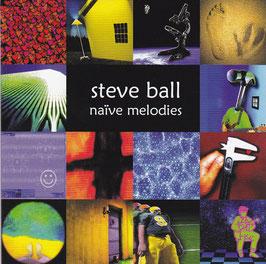 Steve Ball - Naive Melodies -CD-