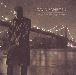 David Sanborn - Songs From The Night Before -CD-