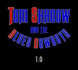 Tom Shadow & The Blues Cowboys CD