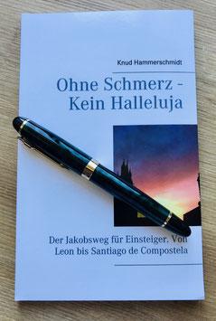 Buch: Ohne Schmerz Kein Halleluja. Der Jakobsweg für Einsteiger - Signiert und auf Wunsch mit Widmung
