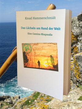 Das Lächeln am Rand der Welt. Ein Camino Roman. Signiert. Und für einen guten Zweck.