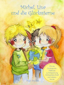 """NEU IM FEBRUAR 2021 - Das Kinderbuch: """"Michel, Lina und die Glückssterne - Mit der Glückspunkt-Methode zu Entspannung und Achtsamkeit, zu Kraft und Lebensfreude"""""""