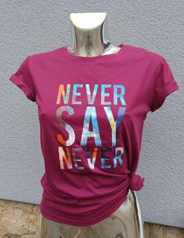 Kurzarm Shirt Bordeaux Never say never geplottert  (Gr. S)