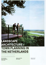 LANDSCAPE ARCHITECTURE AND URBAN DESIGN 03/07 - IN THE NETHERLANDS