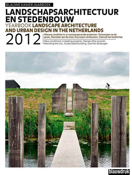 LANDSCAPE ARCHITECTURE AND URBAN DESIGN 2012 – NEW CONDITIONS IN LEADING PROJECTS: DESIGN AFTER GROWTH, MENDING THE CITY, SUSTAINABLE BUILDING, USE THE LANDSCAPE