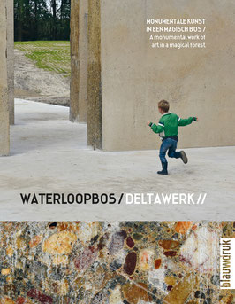WATERLOOPBOS / DELTAWERK// – A MONUMENTAL WORK OF ART IN A MAGICAL FOREST