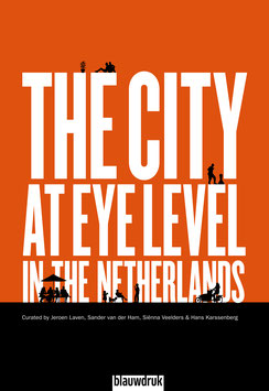 THE CITY AT EYE LEVEL - IN THE NETHERLANDS