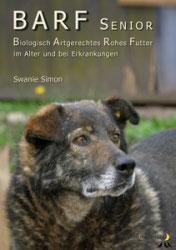BARF SENIOR - im Alter & bei Erkrankungen - Swanie Simon