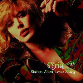 Syria: SIXTIES ALIEN LOVE STORY (Expanded & Re-Mastered)