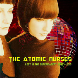 The Atomic Nurses: LOST IN THE SUPERMARKET 2006 - 2010