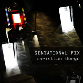 Christian Dörge: SENSATIONAL FIX