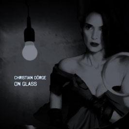 Christian Dörge: ON GLASS