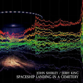 John Shirley / Jerry King: SPACESHIP LANDING IN A CEMETERY