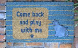 コイヤーマット(COME BACK AND PLAY WITH ME)