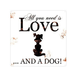 Artikel-Nr. 035F- Shabby Blechschild - All you need is love... dog