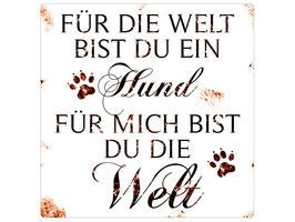 Artikel-Nr. 034P- Shabby Vintage Holzschild - Für die Welt bist du ein Hund...