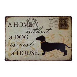 Artikel-Nr. 035X - Blechschild 'A home without a dog is just a house'