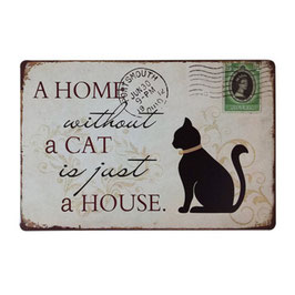 Artikel-Nr. 035Y - Blechschild 'A home without a cat is just a house'