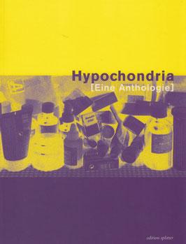 Hypochondria [Eine Anthologie]