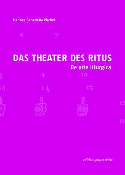 DAS THEATER DES RITUS - De arte liturgica