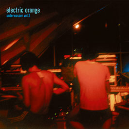 Electric Orange - Unterwasser Vol.2 - DLP 2018 - AR 030