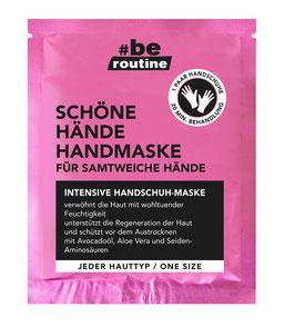 #be routine Handmaske