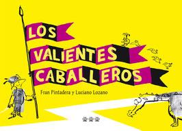 LOS VALIENTES CABALLEROS