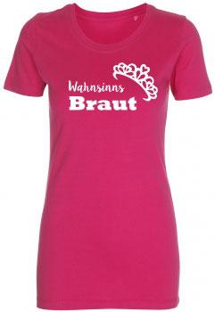 Wahnsinns Braut T-Shirt pink