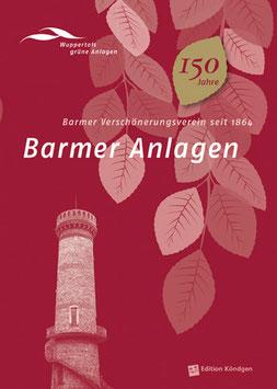 Wuppertals grüne Anlagen Band 6: Barmer Anlagen