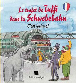 Le trajet de Tuffi dans la  Schwebebahn – C'est unique! (Französisch)