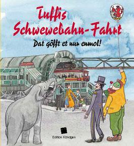 Tuffis Schwewebahn-Fahrt – Dat göfft et nur enmol! (Mundart)