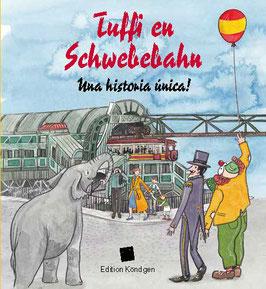 Tuffi en Schwebebahn – Una historia única! (Spanisch)