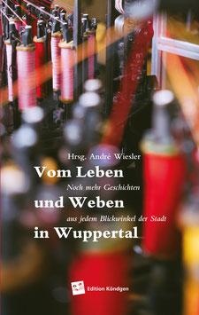 Band 3: Vom Leben und Weben in Wuppertal