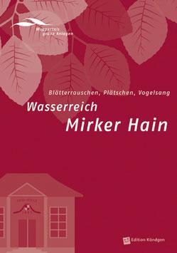 Wuppertals grüne Anlagen Band 3: Wasserreich Mirker Hain
