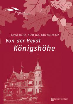 Wuppertals grüne Anlagen Band 8: Von der Heydt Königshöhe