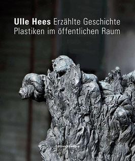 Ulle Hees – Erzählte Geschichte – Plastiken im öffentlichen Raum