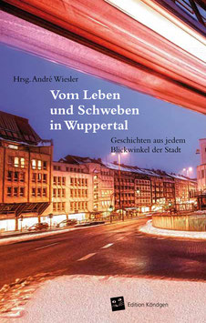 Band 1: Vom Leben und Schweben in Wuppertal