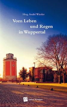 Band 2: Vom Leben und Regen in Wuppertal